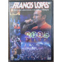 Dvd Show Francis Lopes Olynpia Sp. 2005