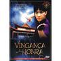 Dvd - Vingança E Honra - Um Classico Do Kung-fu