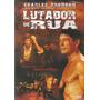 Dvd Filme - Lutador De Rua (dublado/legendado/lacrado)
