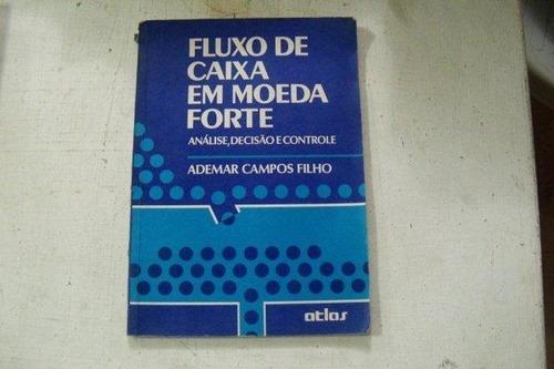 Fluxo De Caixa Em Moeda Forte - Ademar Campos Filho