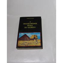 Livro - A Grande Pirâmide Revela Seu Segredo - Frete Grátis
