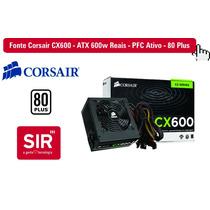 Fonte Corsair Cx600 - Atx 600w Reais - Pfc Ativo - 80 Plus