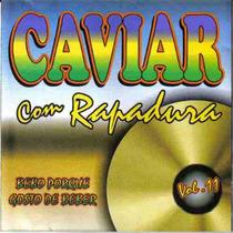 Forró Caviar Com Rapadura Vol. 11 Bebo... - Frete Grátis