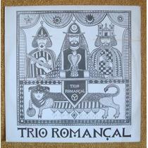 Lp Vinil Trio Romançal Movimento Armorial .leia A Descrição