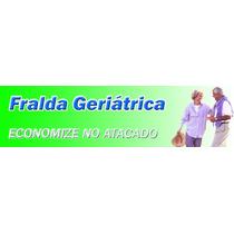 Fralda Geriátrica Pacotão Direto / Fabrica Fardo Tamanho X G