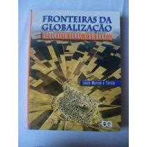 * Fronteiras Da Globalização Geografia Lúcia Marina E Tércio