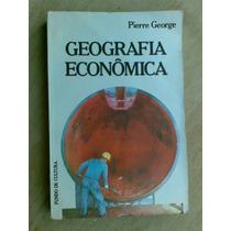Livro - Geografia Econômica - Pierre George