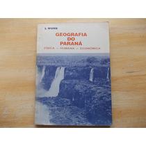 Livro - Geografia Do Paraná - Física - Humana - Econômica