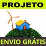3 Projetos Gerador Eólico - 5.500w + 3.000w + 1000w + Birnde