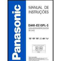 Manual Em Português Do Gravador Dvd Panasonic Dmr-es10