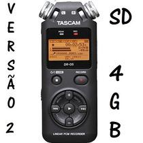 Gravador Tascam Dr 05 - Cartão De 4gb. Envio Imediato!