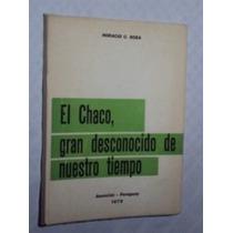 El Chaco, Gran Desconocido De Nuestro Tiempo ( Sebo Amigo )
