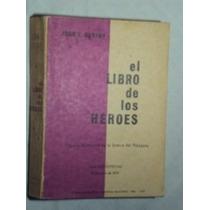 El Libro De Los Héroes ( Sebo Amigo )