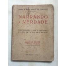 Livro: Narrando A Verdade - Gen.de Divisão Abilio De Noronha