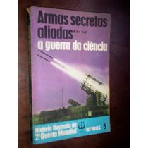 Armas Secretas Aliadas Na Segunda Guerra Mundial