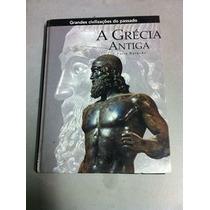 A Grécia Antiga - Grandes Civilizações Do Passado Furio