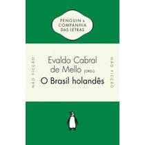 Livro O Brasil Holandês De Evaldo Cabral De Mello - Novo