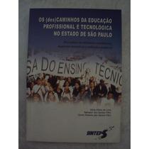 Os (des) Caminhos Da Educação Profissional E Tecnológica