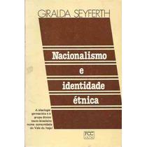 Nacionalismo E Identidade Étnica - Vale Do Itajaí - Seyferth
