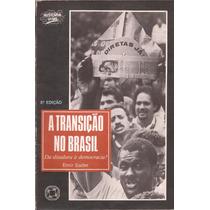 A Transição No Brasil: Da Ditadura À Democracia ?