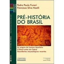 Livro Pré-história Do Brasil De Funari E Noelli - Novo