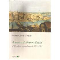 Livro A Outra Independência - Evaldo Cabral De Mello