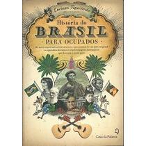 História Do Brasil Para Ocupados - Luciano Figueiredo(org)