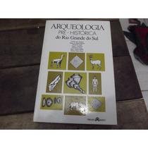 Arqueologia Pré-histórica Do Rio Grande Do Sul