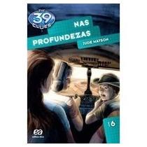 Livro Nas Profundezas - The 39 Clues - Vol. 6 - Jude Watson
