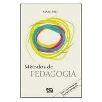 Livro Métodos De Pedagogia - Col. Educação - Marc Bru (8508
