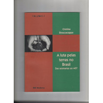 A Luta Pelas Terras No Brasil Das Sesmarias Mst Polêmica B3