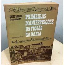 Primeiras Manifestações Da Ficção Na Bahia David Salles (org