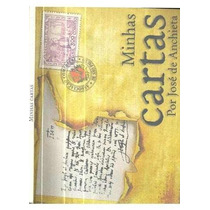 Livro-documento- Minhas Cartas -josé De Anchieta-frte Gratis