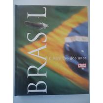 Brasil O Livro Dos 500 Anos Caras - Capa Dura