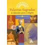Livro Palavras Sagradas De Diferentes Povos E Religiões Novo