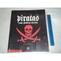 Livro Piratas Historia Secreta Fernando Moretti Anos 2000