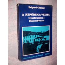 A Republica Velha Instituições E Classes Sociais