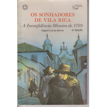 Os Sonhadores De Vila Rica - Edgard L. De Barros