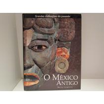 Grandes Civilizações Do Passado - México Antigo