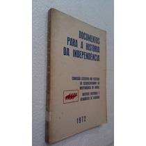 Livro Documentos Para A Historia Da Independencia