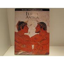Grandes Civilizações Do Passado - Itália Antiga