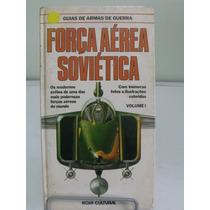 Guia De Armas De Guerra - Força Aérea Soviética Vol 1