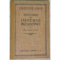 Historia Del Imperio Bizantino - Karl Roth