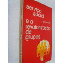 Livro Serviço Social Revalorização De Grupo Ruth Wilkes