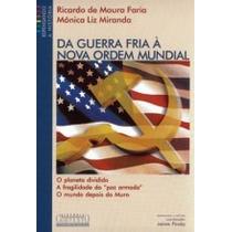 Da Guerra Fria A Nova Ordem Mundial - Ricardo De Moura Faria