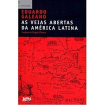 As Veias Abertas Da America Latina - Eduardo Galeano