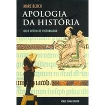 Apologia Da História Ou O Ofício Do Historiador Marc Bloch