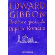 Livro Declínio E Queda Do Império Romano De Edward Gibbon