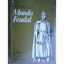 Livro - História Do Mundo Feudal 1 - Mário Curtis Giordani