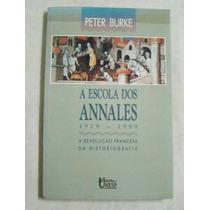 Livro- A Escola Dos Annales -peter Burke - Frete Gratis